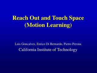Reach Out and Touch Space (Motion Learning)