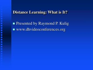 Distance Learning: What is It?