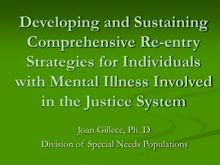 Joan Gillece, Ph. D. Division of Special Needs Populations