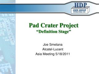 """Pad Crater Project """"Definition Stage"""""""