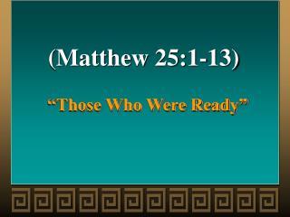 """Those Who Were Ready"""