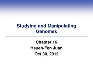 Studying and Manipulating Genomes