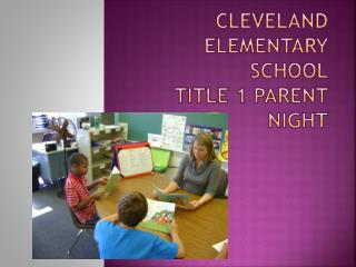 Cleveland Elementary School Title 1 Parent Night