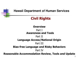Civil Rights Overview Part I Awareness and Tools Part II Language Access/National Origin Part III