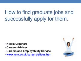 How to find graduate jobs and successfully apply for them.