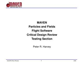 MAVEN  Particles and Fields  Flight Software  Critical Design Review Testing Section