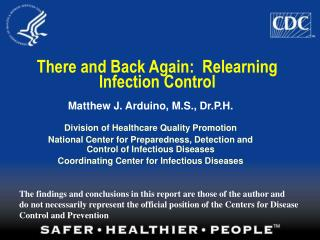 There and Back Again:  Relearning Infection Control