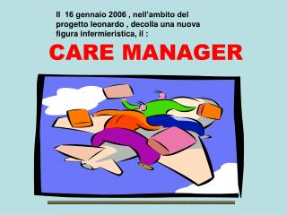 CARE MANAGER