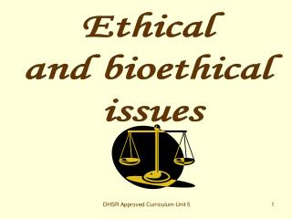 Ethical  and bioethical  issues