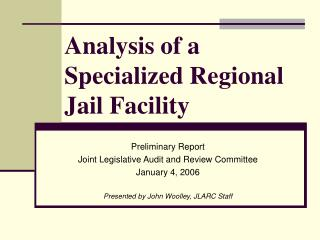 Analysis of a Specialized Regional Jail Facility