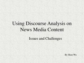 Using Discourse Analysis on News Media Content