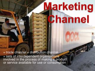 = trade channel = distribution channel