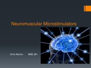 Neuromuscular Microstimulators