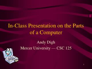 In-Class Presentation on the Parts of a Computer