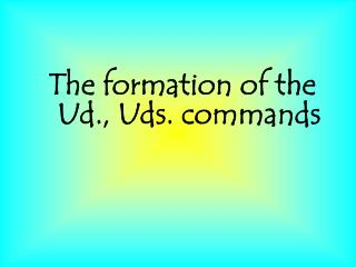 The formation of the  Ud .,  Uds .  commands