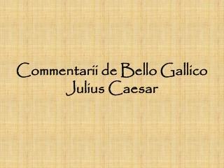 Commentarii de Bello Gallico Julius Caesar