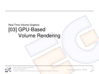 Real-Time Volume Graphics [03] GPU-Based         Volume Rendering