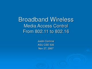 Broadband Wireless Media Access Control From 802.11 to 802.16