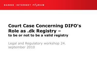 Court Case Concerning DIFO's Role as .dk Registry – to be or not to be a valid registry