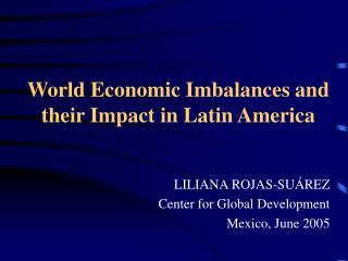 World Economic Imbalances and their Impact in Latin America