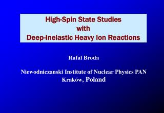 High-Spin State Studies  with  Deep-Inelastic Heavy Ion Reactions