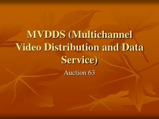 MVDDS (Multichannel Video Distribution and Data Service)
