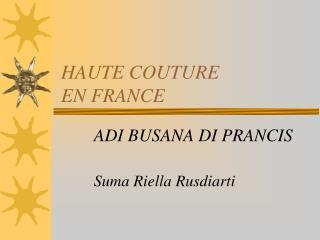 HAUTE COUTURE  EN FRANCE