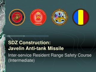 SDZ Construction: Javelin Anti-tank Missile