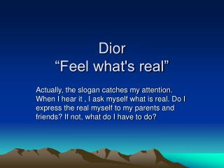 "Dior  ""Feel what's real"""