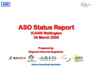 ASO Status Report ICANN Wellington 30 March 2005