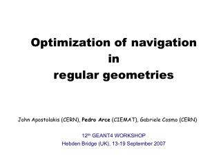 Optimization of navigation in  regular geometries