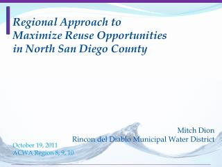 Regional Approach to Maximize Reuse Opportunities in North San Diego County