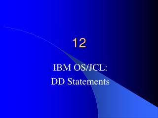 IBM OS/JCL: DD Statements