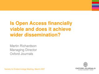 Is Open Access financially viable and does it achieve wider dissemination?