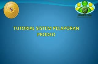 TUTORIAL SISTEM PELAPORAN PRODEO