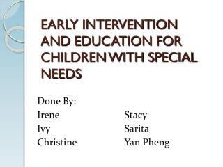EARLY INTERVENTION  AND EDUCATION FOR CHILDREN WITH SPECIAL NEEDS