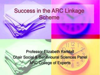 Professor Elizabeth Kendall Chair Social & Behavioural Sciences Panel ARC College of Experts