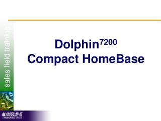 Dolphin 7200 Compact HomeBase