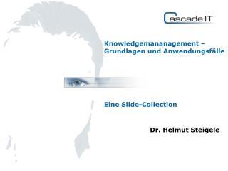 Knowledgemananagement – Grundlagen und Anwendungsfälle Eine Slide-Collection