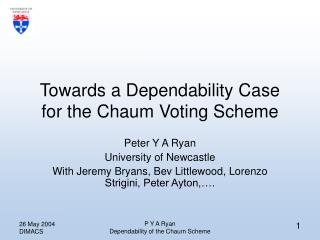 Towards a Dependability Case for the Chaum Voting Scheme