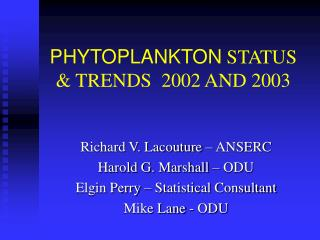 PHYTOPLANKTON  STATUS & TRENDS  2002 AND 2003