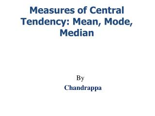 Measures of Central Tendency: Mean, Mode, Median