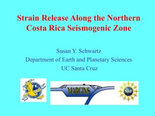 Strain Release Along the Northern Costa Rica Seismogenic Zone