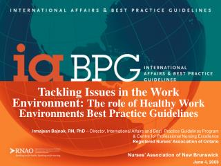 Tackling Issues in the Work Environment: The role of Healthy Work Environments Best Practice Guidelines