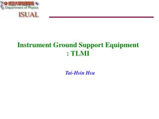 Instrument Ground Support Equipment  : TLMI