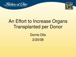 An Effort to Increase Organs Transplanted per Donor