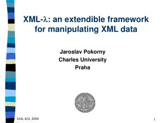 XML- ? : an extendible framework for manipulating XML data