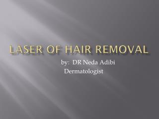 Laser of hair removal
