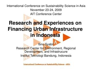 Research and Experiences on Financing Urban Infrastructure in Indonesia