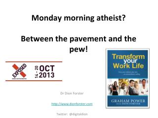 Monday morning atheist? Between the pavement and the pew!